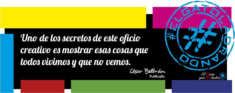 Frase del día, César Beltrán sobre el oficio creativo.