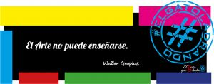 """Walter Gropius. """"El Arte no puede enseñarse."""""""
