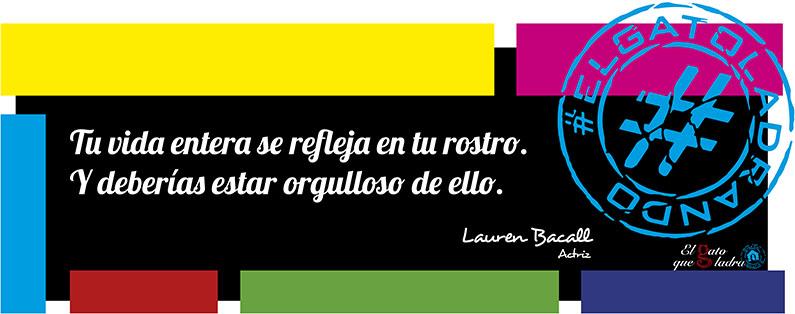 Frase del día, Lauren Bacall sobre la vida