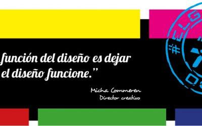 Frase del día, Micha Commeren sobre el diseño